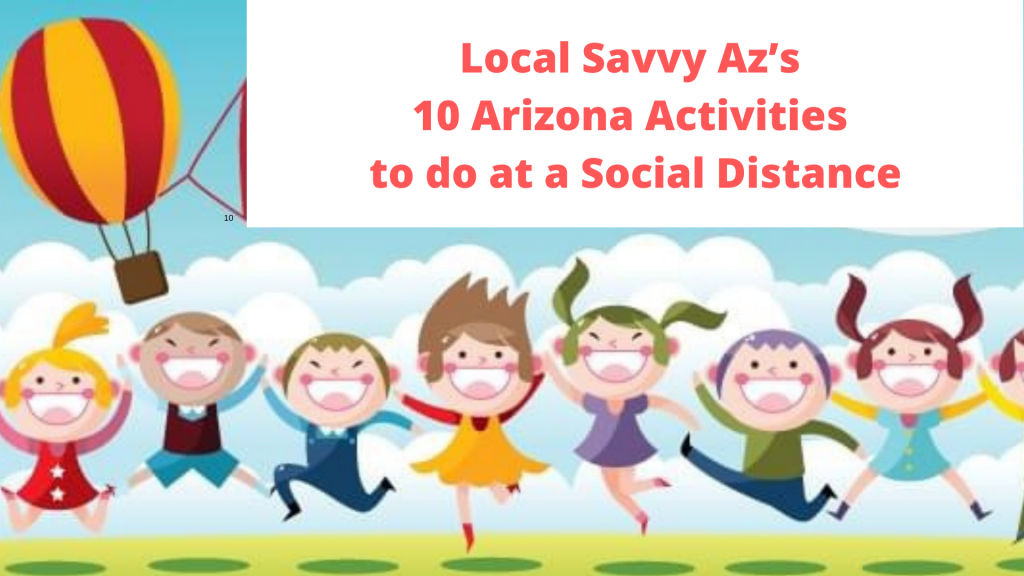 10 Arizona Activities you can do at a social distance during covid.